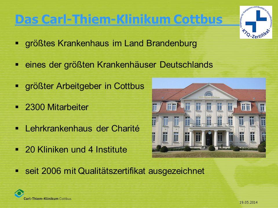 19.05.2014 Das Carl-Thiem-Klinikum Cottbus___ größtes Krankenhaus im Land Brandenburg eines der größten Krankenhäuser Deutschlands größter Arbeitgeber