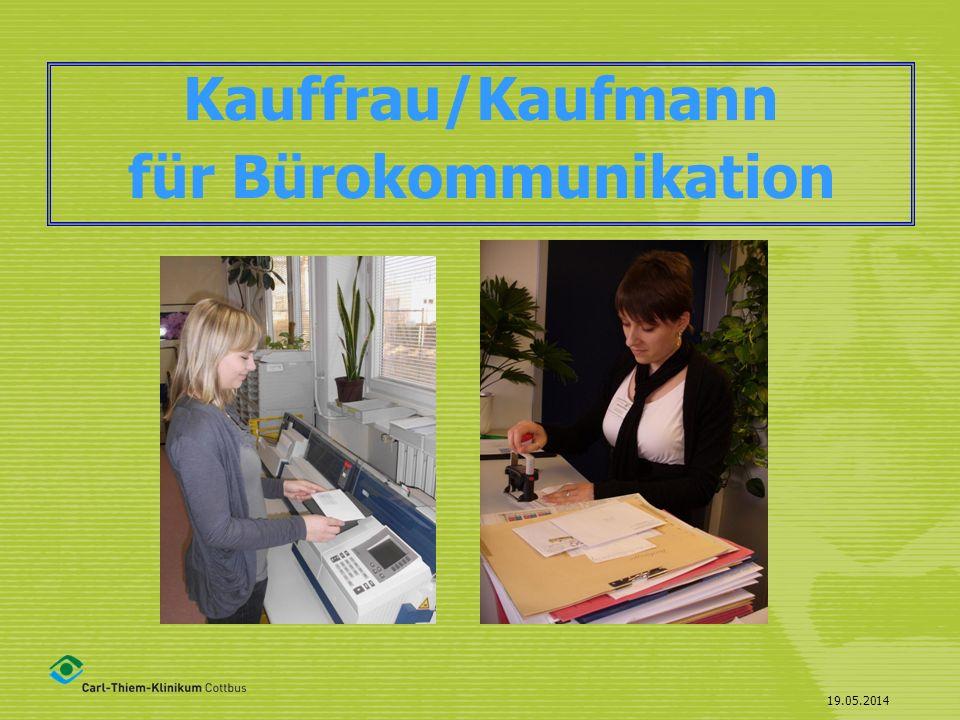 19.05.2014 Voraussetzungen : gute schulische Leistungen, insbesondere in Deutsch Flexibilität und Offenheit Kommunikations- und Teamfähigkeit Spaß am Umgang mit Menschen Interesse für die Gesundheitswirtschaft