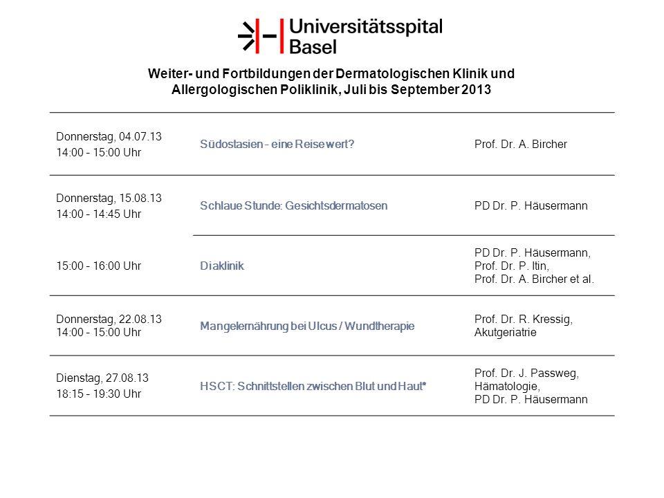 Weiter- und Fortbildungen der Dermatologischen Klinik und Allergologischen Poliklinik, Juli bis September 2013 Donnerstag, 04.07.13 14:00 – 15:00 Uhr Südostasien – eine Reise wert Prof.