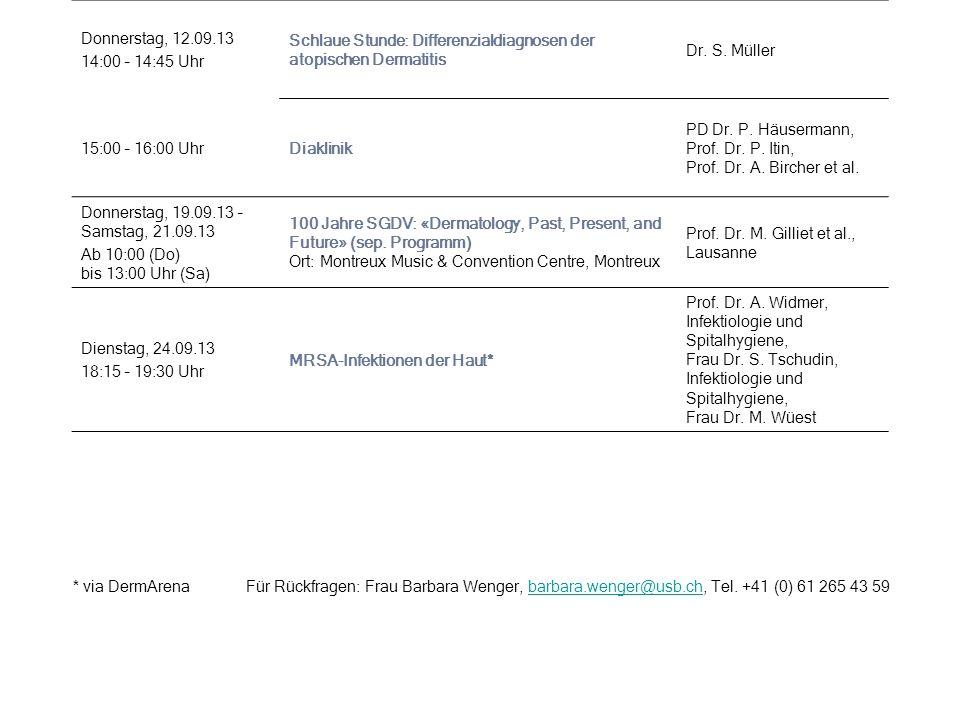 Donnerstag, 12.09.13 14:00 – 14:45 Uhr Schlaue Stunde: Differenzialdiagnosen der atopischen Dermatitis Dr.