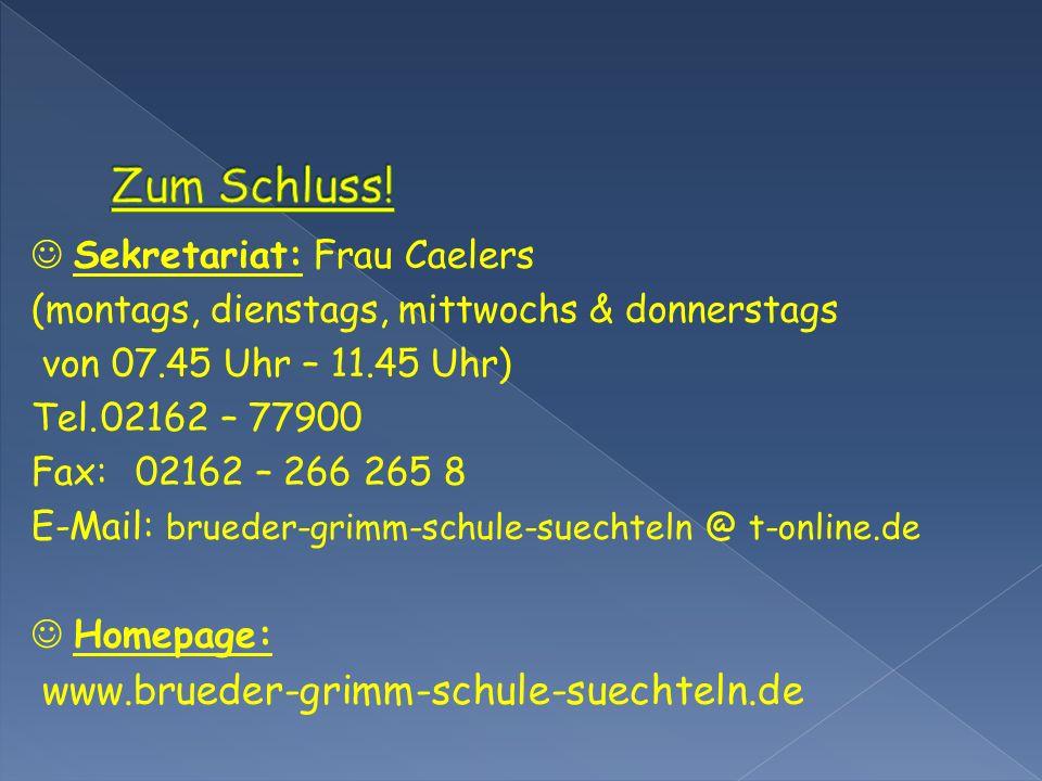 Sekretariat: Frau Caelers (montags, dienstags, mittwochs & donnerstags von 07.45 Uhr – 11.45 Uhr) Tel.02162 – 77900 Fax:02162 – 266 265 8 E-Mail: brue