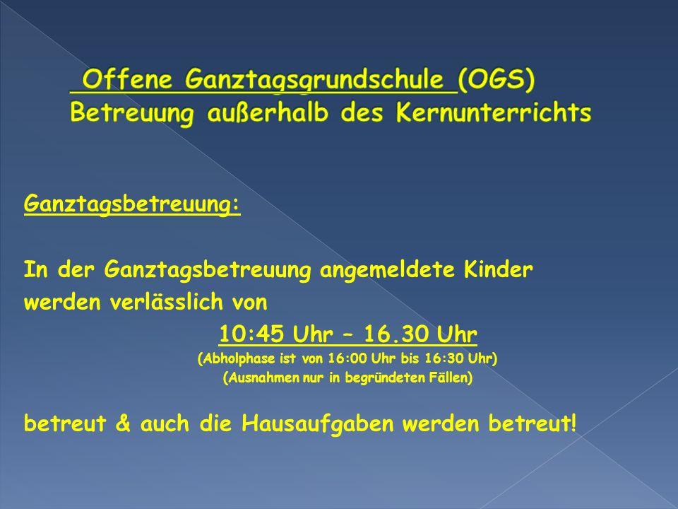 Ganztagsbetreuung: In der Ganztagsbetreuung angemeldete Kinder werden verlässlich von 10:45 Uhr – 16.30 Uhr (Abholphase ist von 16:00 Uhr bis 16:30 Uh