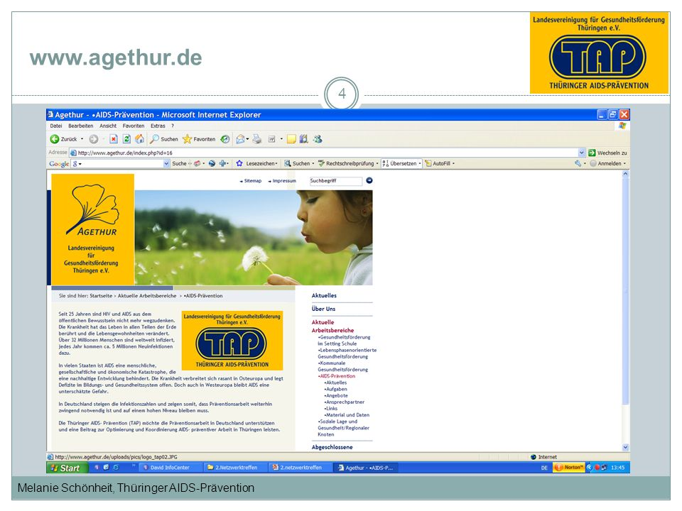 Melanie Schönheit, Thüringer AIDS-Prävention www.agethur.de 4