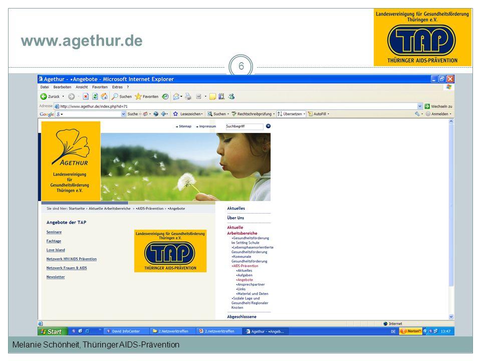 Melanie Schönheit, Thüringer AIDS-Prävention www.agethur.de 6