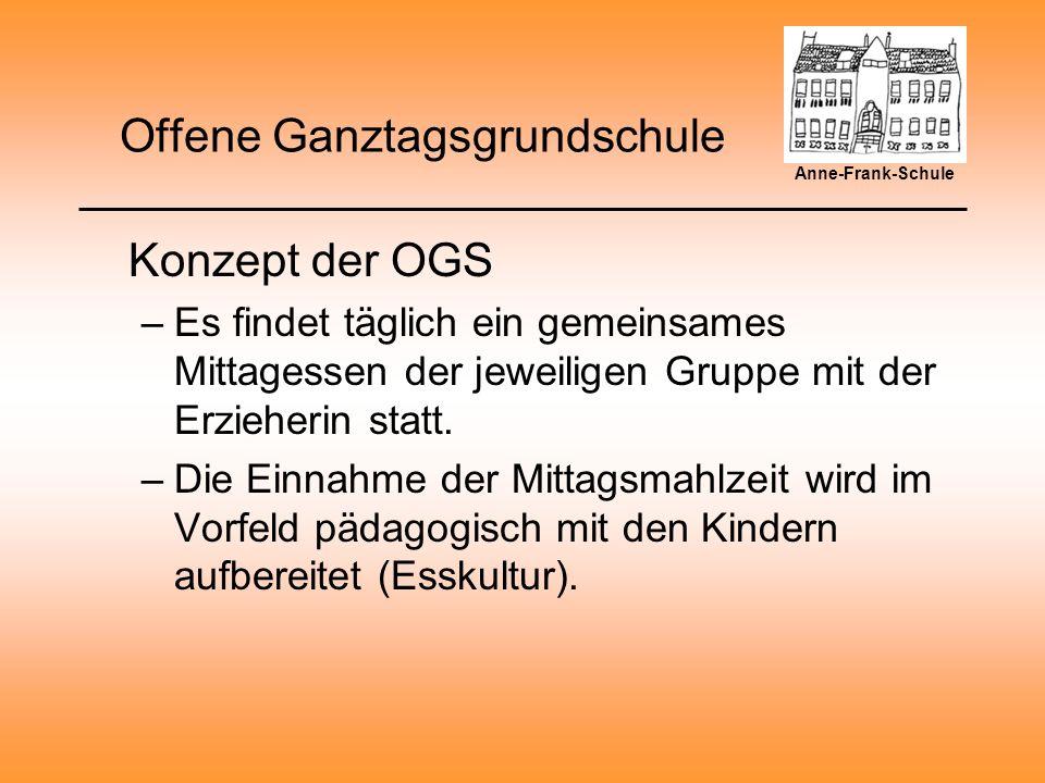 Offene Ganztagsgrundschule Konzept der OGS –Es findet täglich ein gemeinsames Mittagessen der jeweiligen Gruppe mit der Erzieherin statt.