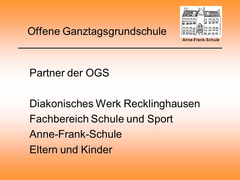 Offene Ganztagsgrundschule Partner der OGS Diakonisches Werk Recklinghausen Fachbereich Schule und Sport Anne-Frank-Schule Eltern und Kinder Anne-Frank-Schule
