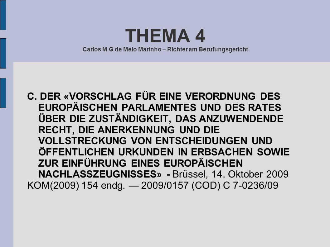 THEMA 4 Carlos M G de Melo Marinho – Richter am Berufungsgericht C. DER «VORSCHLAG FÜR EINE VERORDNUNG DES EUROPÄISCHEN PARLAMENTES UND DES RATES ÜBER