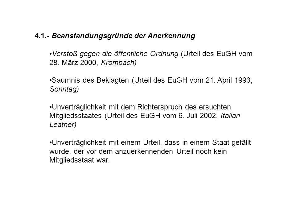 4.1.- Beanstandungsgründe der Anerkennung Verstoß gegen die öffentliche Ordnung (Urteil des EuGH vom 28. März 2000, Krombach) Säumnis des Beklagten (U