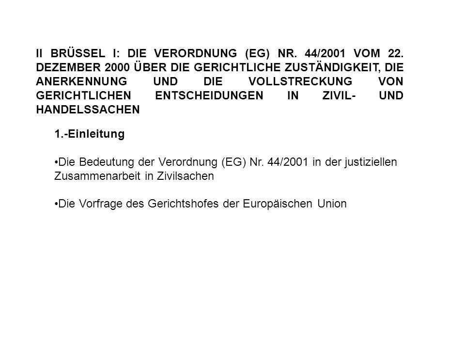 II BRÜSSEL I: DIE VERORDNUNG (EG) NR. 44/2001 VOM 22.