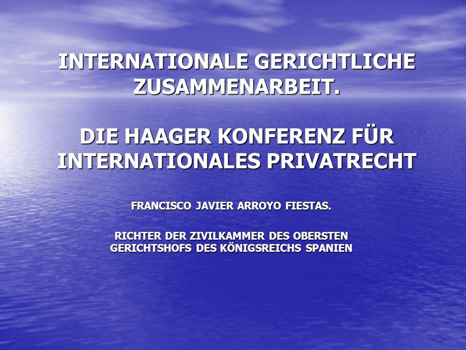 INTERNATIONALE GERICHTLICHE ZUSAMMENARBEIT.