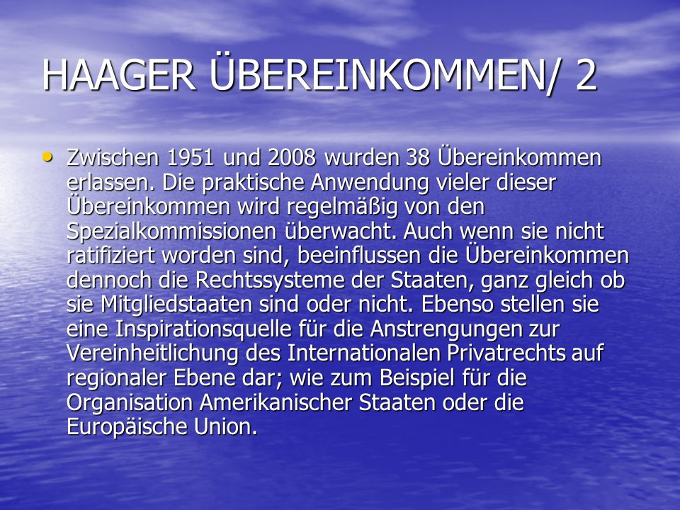 HAAGER ÜBEREINKOMMEN/ 2 Zwischen 1951 und 2008 wurden 38 Übereinkommen erlassen.