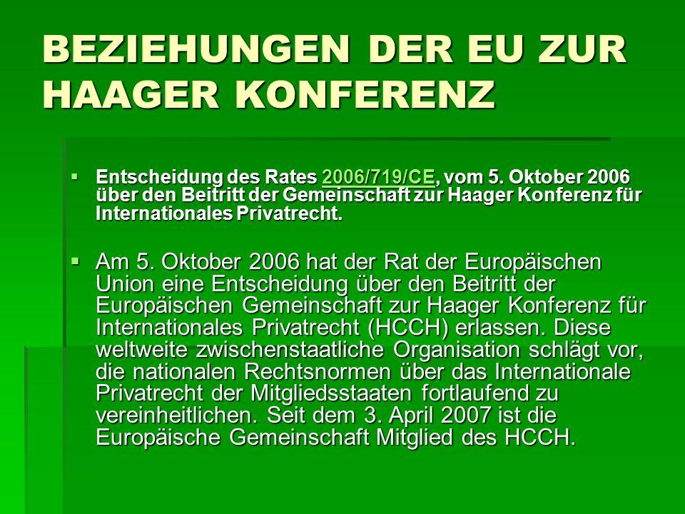 BEZIEHUNGEN DER EU ZUR HAAGER KONFERENZ Entscheidung des Rates 2006/719/CE, vom 5.