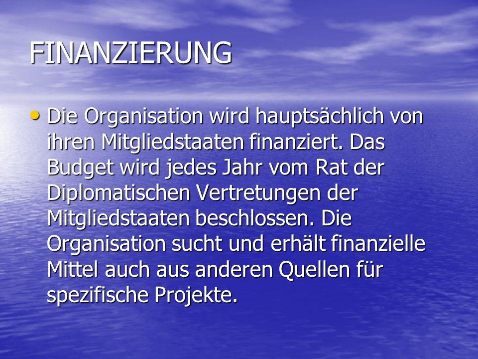 FINANZIERUNG Die Organisation wird hauptsächlich von ihren Mitgliedstaaten finanziert.