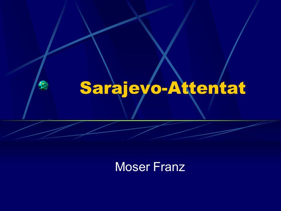 Sarajevo-Attentat Moser Franz