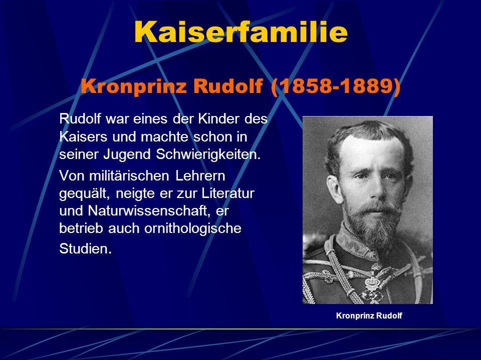 Kaiserfamilie Rudolf war eines der Kinder des Kaisers und machte schon in seiner Jugend Schwierigkeiten. Von militärischen Lehrern gequält, neigte er