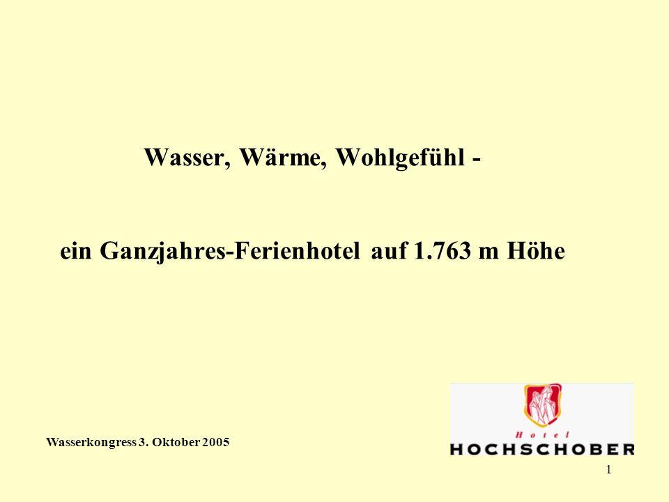 1 Wasser, Wärme, Wohlgefühl - ein Ganzjahres-Ferienhotel auf 1.763 m Höhe Wasserkongress 3.