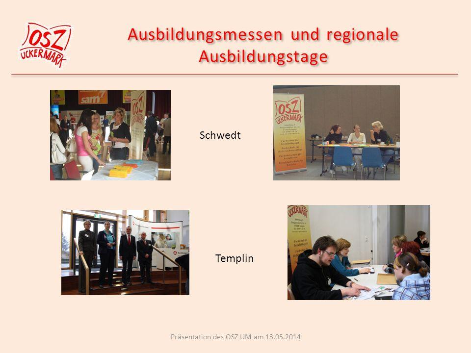 Ausbildungsmessen und regionale Ausbildungstage Präsentation des OSZ UM am 13.05.2014 Schwedt Templin