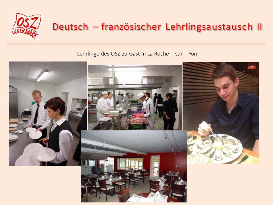 Deutsch – französischer Lehrlingsaustausch II Lehrlinge des OSZ zu Gast in La Roche – sur – Yon Präsentation des OSZ UM am 13.05.2014