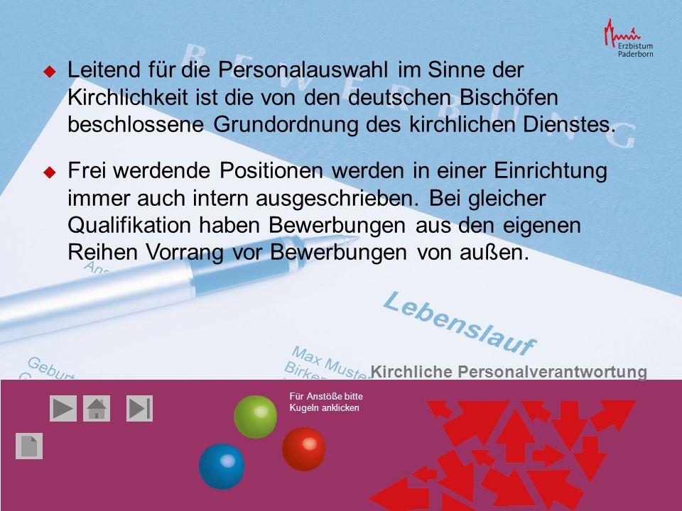 Leitend für die Personalauswahl im Sinne der Kirchlichkeit ist die von den deutschen Bischöfen beschlossene Grundordnung des kirchlichen Dienstes.
