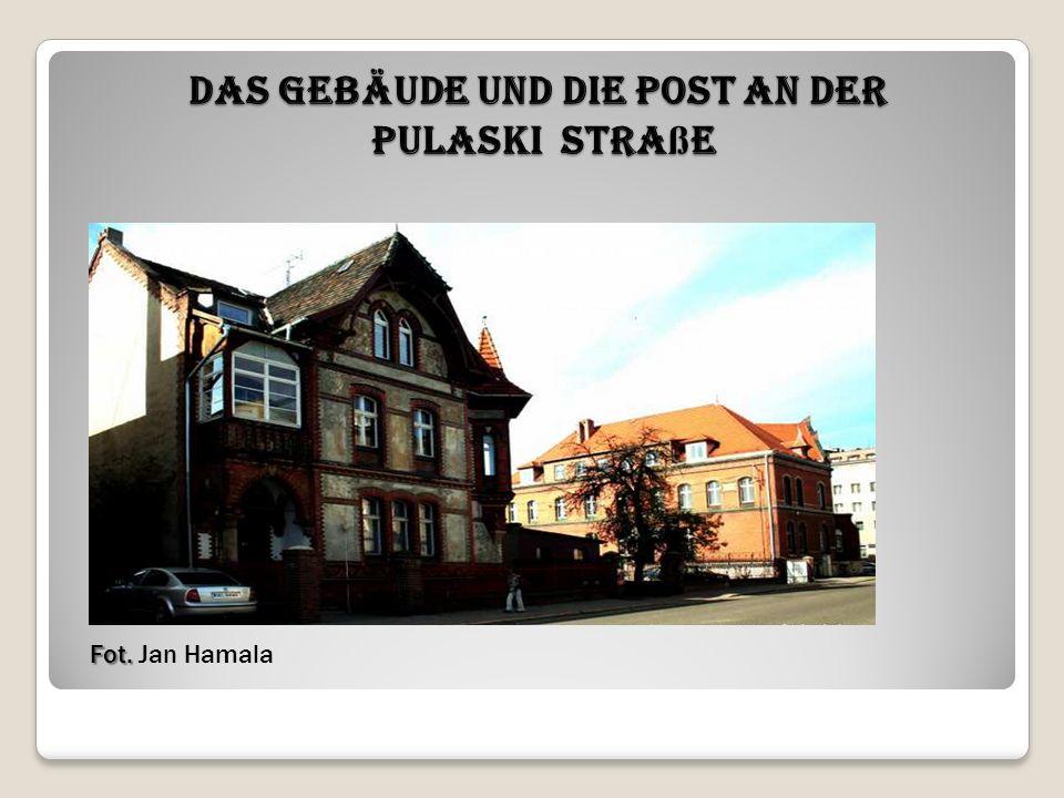 Das Gebäude und die Post an der Pulaski Stra ß e Fot. Fot. Jan Hamala
