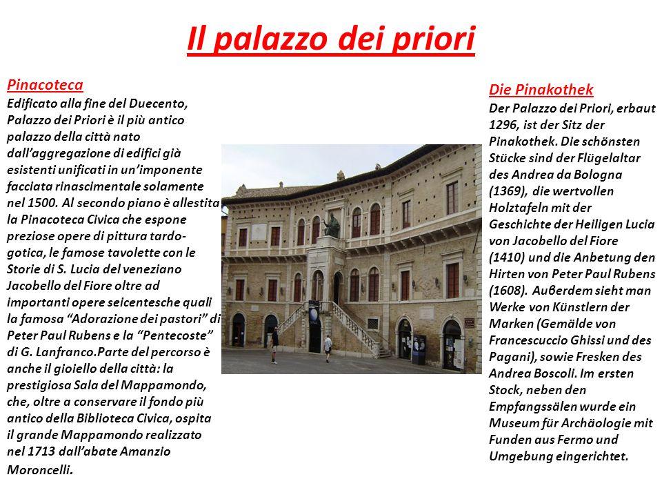 Il palazzo dei priori Pinacoteca Edificato alla fine del Duecento, Palazzo dei Priori è il più antico palazzo della città nato dallaggregazione di edifici già esistenti unificati in unimponente facciata rinascimentale solamente nel 1500.
