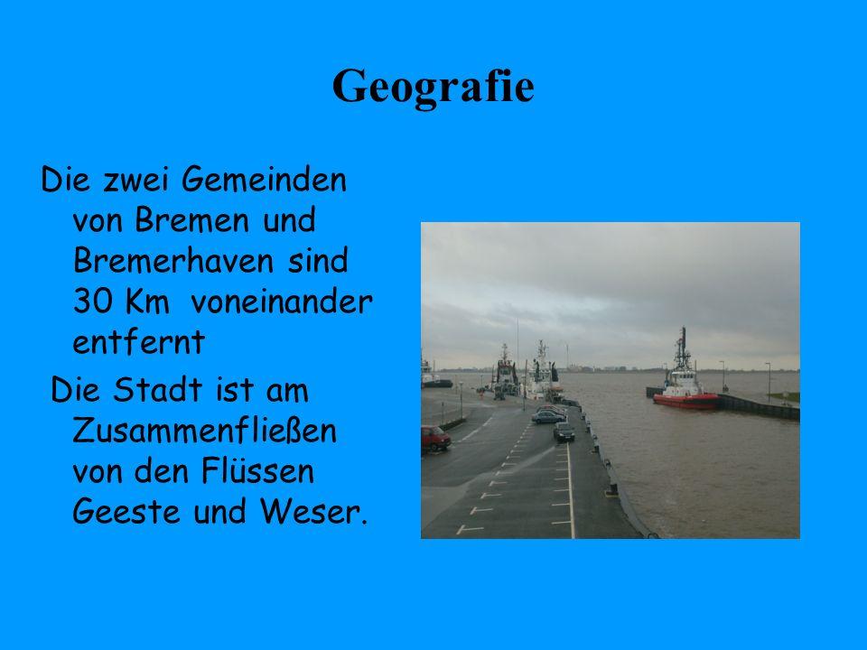 Geografie Die zwei Gemeinden von Bremen und Bremerhaven sind 30 Km voneinander entfernt Die Stadt ist am Zusammenfließen von den Flüssen Geeste und We