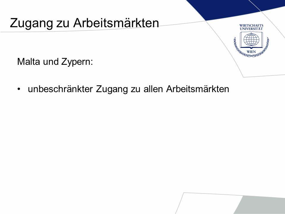 Zugang zu Arbeitsmärkten EU-8: Unbeschränkter Zugang: Großbritannien, Irland, Schweden, EU-10 – Mai 2004 Griechenland, Finnland, Spanien, Portugal – Mai 2006 Italien – Juni 2006 Bulgarien, Rumänien – Jänner 2007 Niederlande – Mai 2007 Luxemburg – November 2007