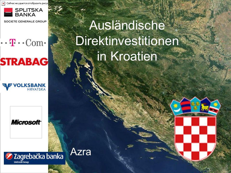 Au s ländische Direktinvestitionen in Kroatien Azra