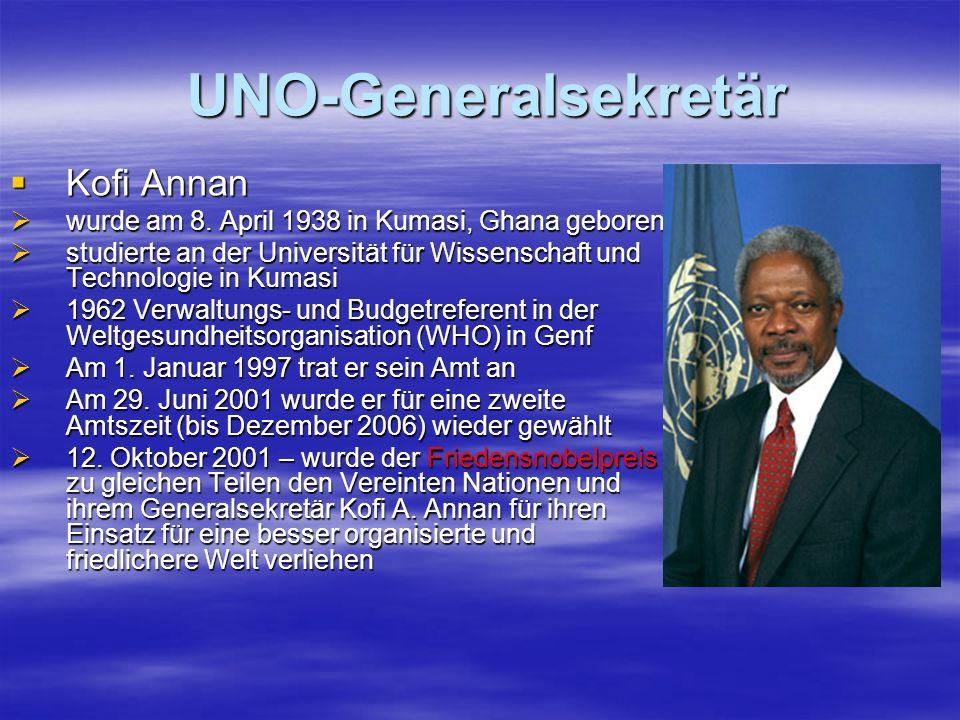 UNO-Generalsekretär UNO-Generalsekretär Kofi Annan Kofi Annan wurde am 8. April 1938 in Kumasi, Ghana geboren wurde am 8. April 1938 in Kumasi, Ghana