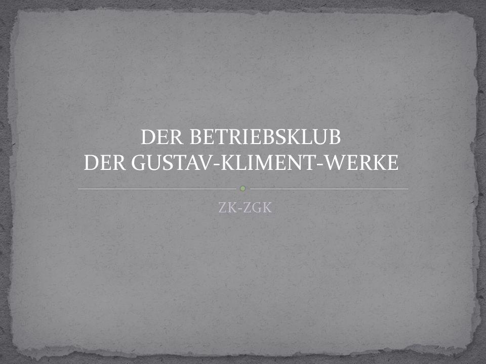 ZK-ZGK DER BETRIEBSKLUB DER GUSTAV-KLIMENT-WERKE
