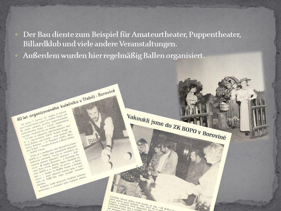 Der Bau diente zum Beispiel für Amateurtheater, Puppentheater, Bil l ardklub und viele andere Veranstaltungen.