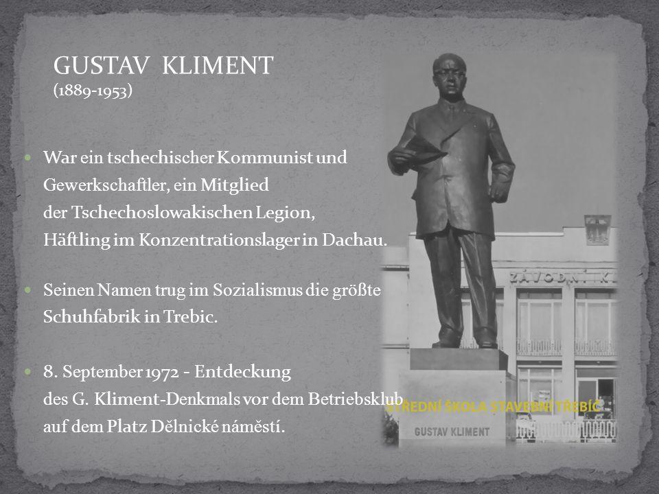 GUSTAV KLIMENT (1889-1953) War ein tschechi scher K ommunist und Gewerkschaftler, ein Mitglied der Tschechoslowakischen Legion, Häftling im Kon z entration s lager in Dachau.