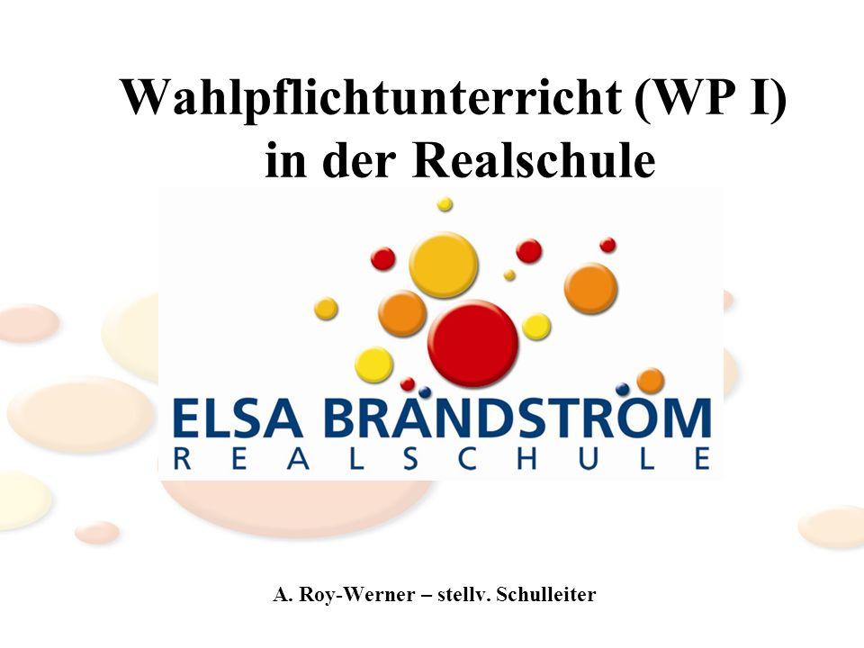 Wahlpflichtunterricht (WP I) in der Realschule A. Roy-Werner – stellv. Schulleiter