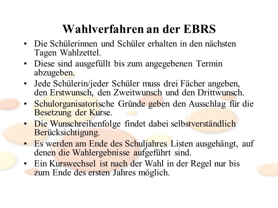 Wahlverfahren an der EBRS Die Schülerinnen und Schüler erhalten in den nächsten Tagen Wahlzettel. Diese sind ausgefüllt bis zum angegebenen Termin abz