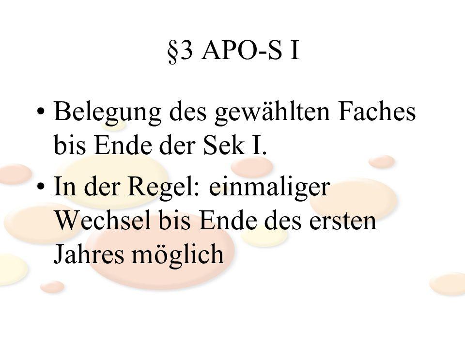 §3 APO-S I Belegung des gewählten Faches bis Ende der Sek I.