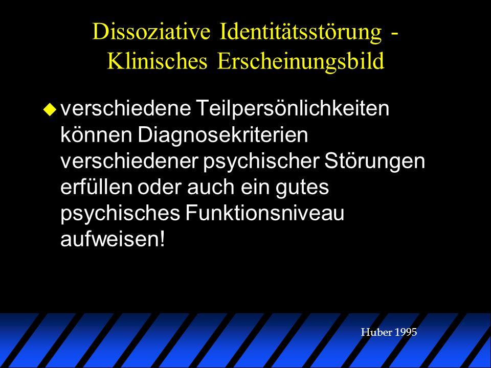 Dissoziative Identitätsstörung - Klinisches Erscheinungsbild u verschiedene Teilpersönlichkeiten können Diagnosekriterien verschiedener psychischer St