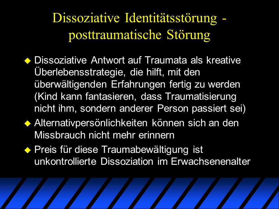 Dissoziative Identitätsstörung - posttraumatische Störung u Dissoziative Antwort auf Traumata als kreative Überlebensstrategie, die hilft, mit den übe