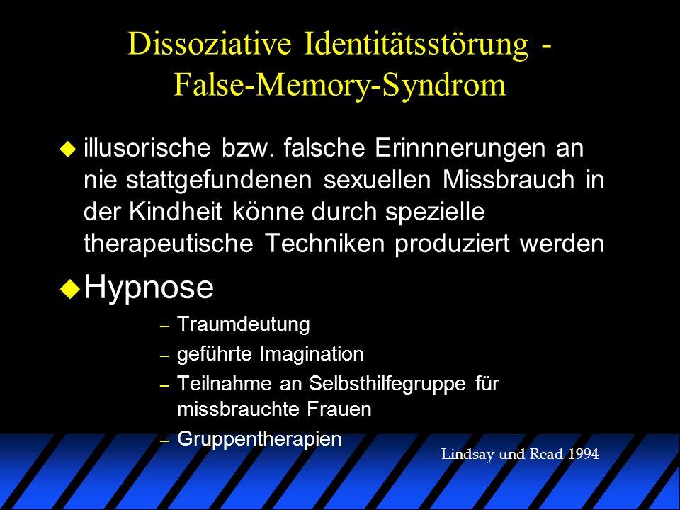 Dissoziative Identitätsstörung - False-Memory-Syndrom u illusorische bzw. falsche Erinnnerungen an nie stattgefundenen sexuellen Missbrauch in der Kin