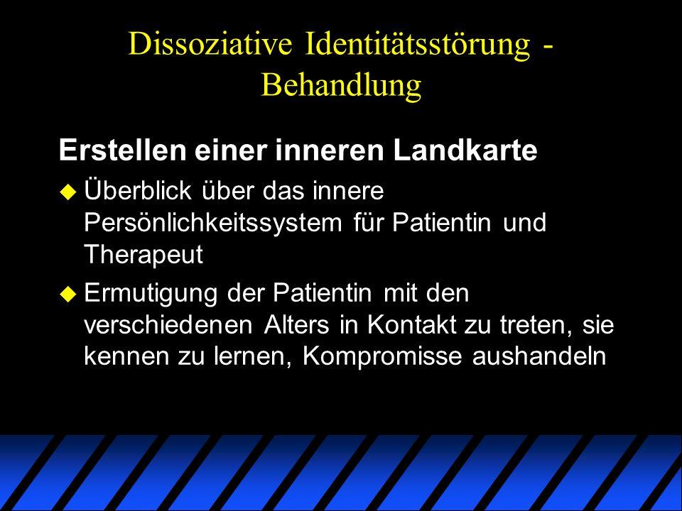 Dissoziative Identitätsstörung - Behandlung Erstellen einer inneren Landkarte u Überblick über das innere Persönlichkeitssystem für Patientin und Ther
