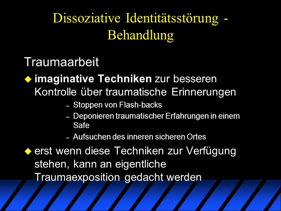 Dissoziative Identitätsstörung - Behandlung Traumaarbeit u imaginative Techniken zur besseren Kontrolle über traumatische Erinnerungen – Stoppen von F