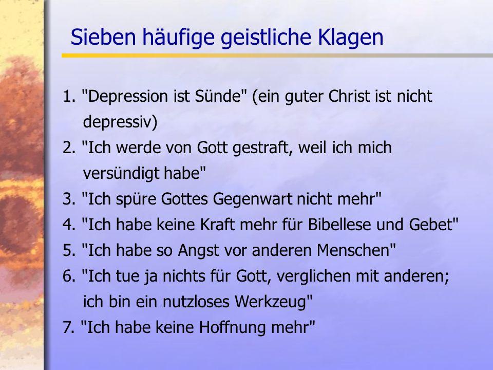 1. Depression ist Sünde (ein guter Christ ist nicht depressiv) 2.