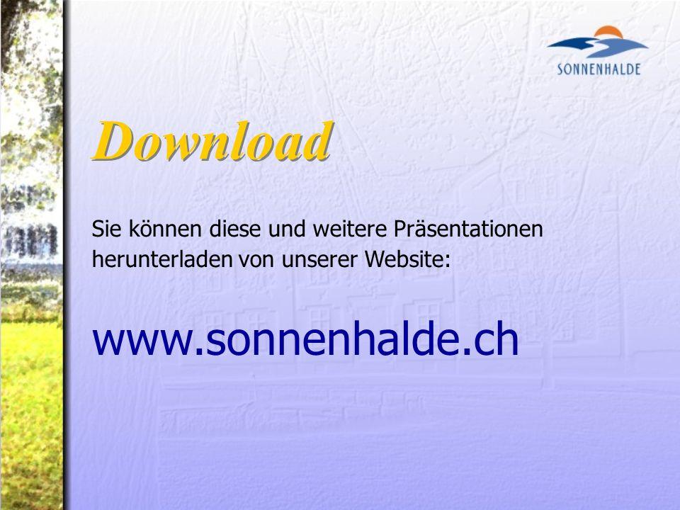 Sie können diese und weitere Präsentationen herunterladen von unserer Website: Download www.sonnenhalde.ch