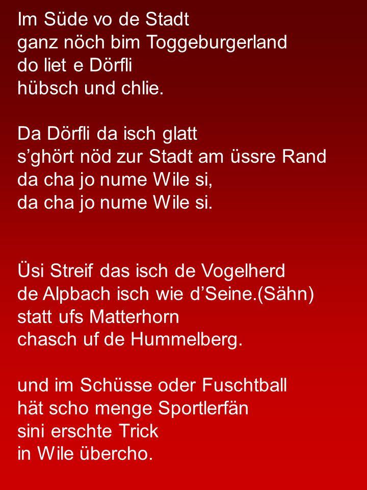 Im Süde vo de Stadt ganz nöch bim Toggeburgerland do liet e Dörfli hübsch und chli.
