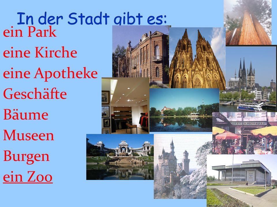 ein Park eine Kirche eine Apotheke Geschäfte Bäume Museen Burgen ein Zoo