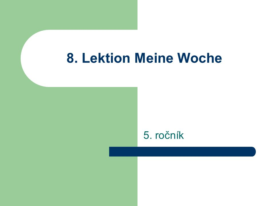 8. Lektion Meine Woche 5. ročník