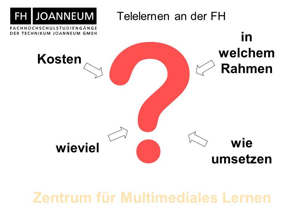 Zentrum für Multimediales Lernen Telelernen an der FH .