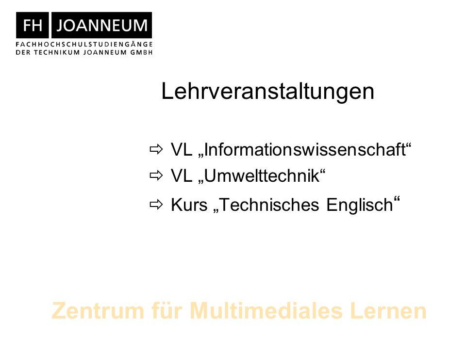 Zentrum für Multimediales Lernen Lehrveranstaltungen VL Informationswissenschaft VL Umwelttechnik Kurs Technisches Englisch
