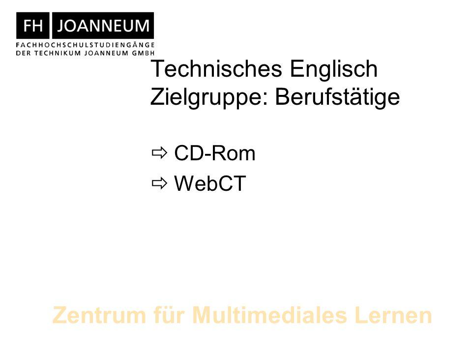 Technisches Englisch Zielgruppe: Berufstätige CD-Rom WebCT