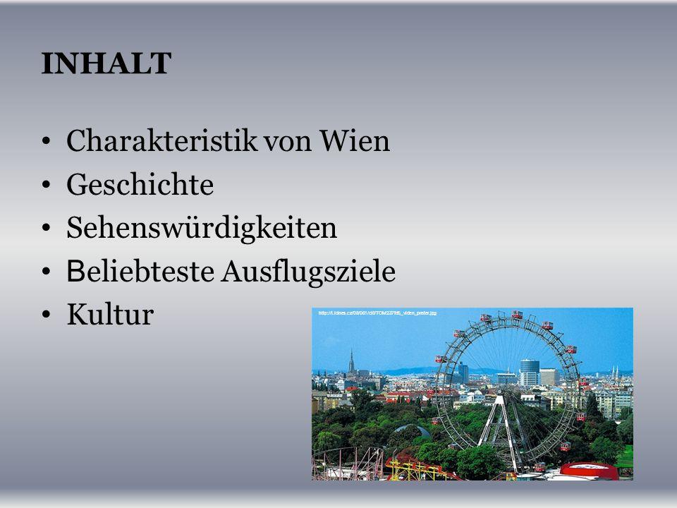 INHALT Charakteristik von Wien Geschichte Sehenswürdigkeiten B eliebteste Ausflugsziele Kultur http://i.idnes.cz/08/061/cl6/TOM237fd5_viden_prater.jpg