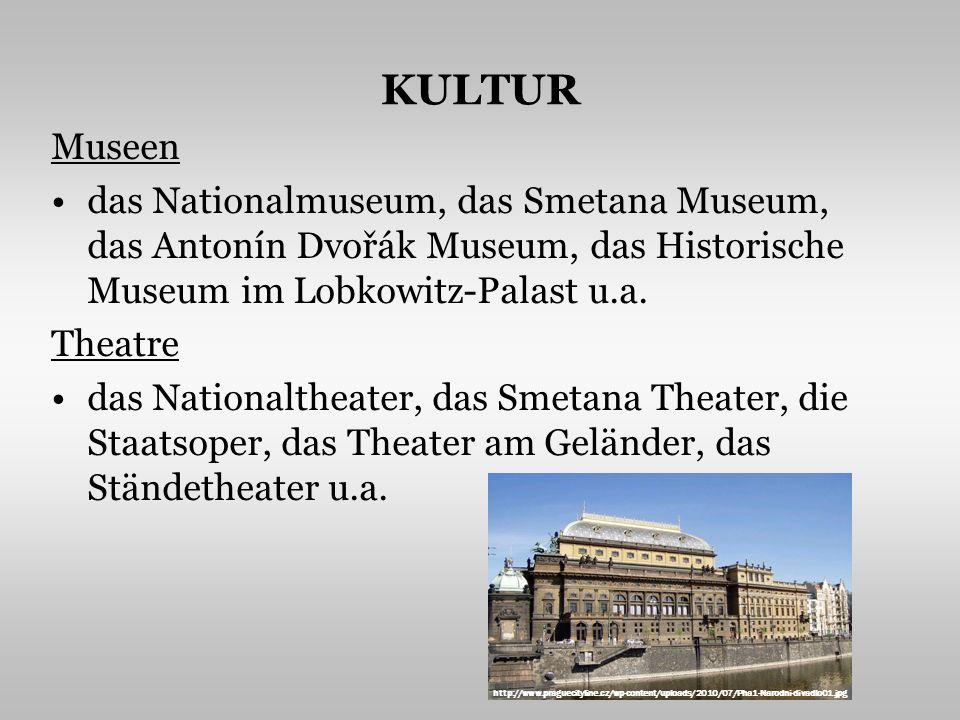 KULTUR Museen das Nationalmuseum, das Smetana Museum, das Antonín Dvořák Museum, das Historische Museum im Lobkowitz-Palast u.a.
